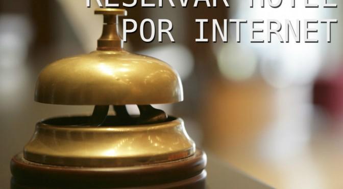 Cómo reservar hotel por Internet